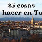 25 cosas que hacer en Turín